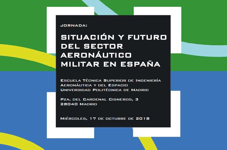 JORNADA SITUACIÓN Y FUTURO DEL SECTOR AERONÁUTICO MILITAR EN ESPAÑA