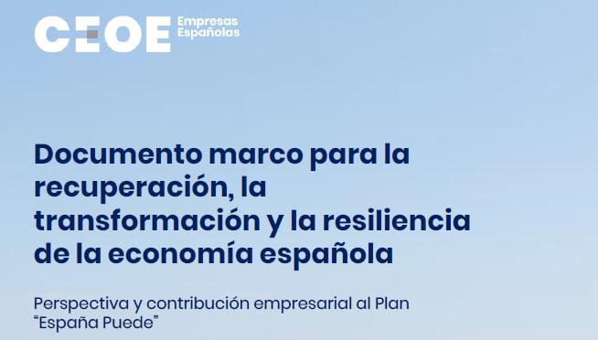 CEOE redacta documento para conocer las necesidades de España para la recuperación, la transformación y la resiliencia de su economía