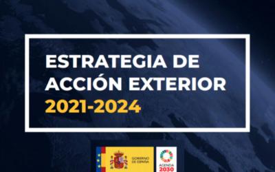 Se presenta la memoria de la Estrategia de Acción Exterior 2021 – 2024
