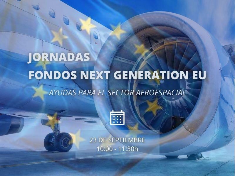 Jornada 'Fondos Next Generation EU. Ayudas para el sector Aeroespacial'